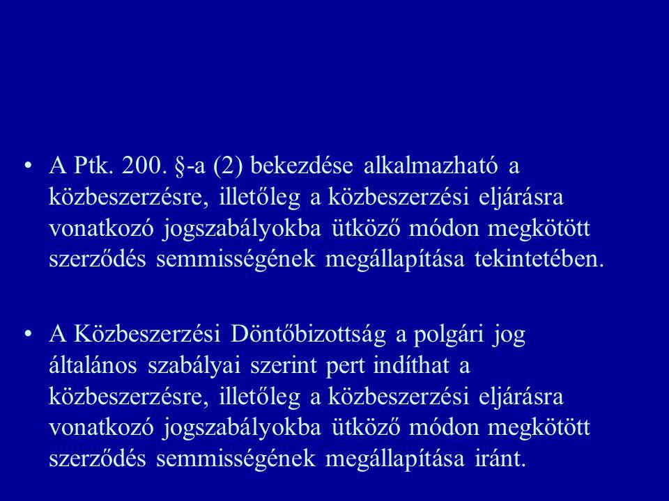 A Ptk. 200. §-a (2) bekezdése alkalmazható a közbeszerzésre, illetőleg a közbeszerzési eljárásra vonatkozó jogszabályokba ütköző módon megkötött szerződés semmisségének megállapítása tekintetében.