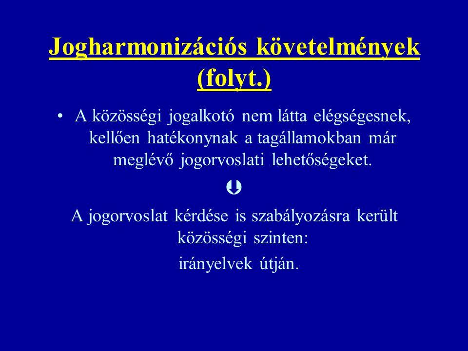 Jogharmonizációs követelmények (folyt.)