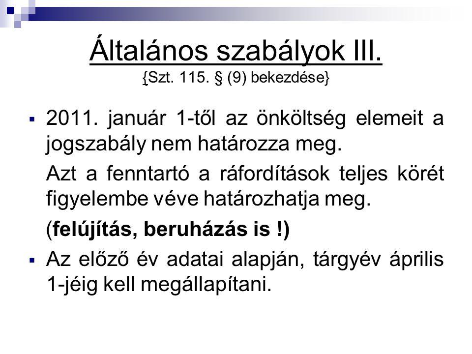 Általános szabályok III. {Szt. 115. § (9) bekezdése}