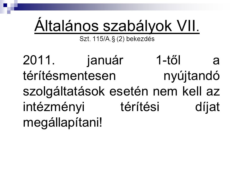 Általános szabályok VII. Szt. 115/A.§ (2) bekezdés