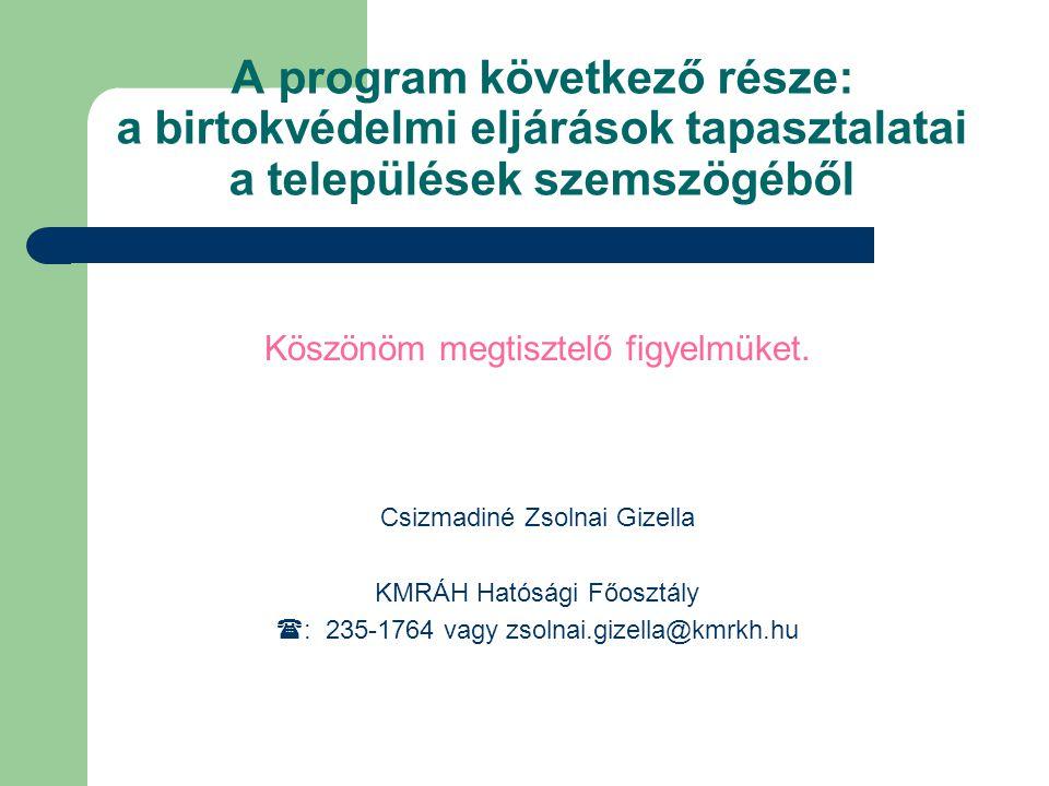 A program következő része: a birtokvédelmi eljárások tapasztalatai a települések szemszögéből