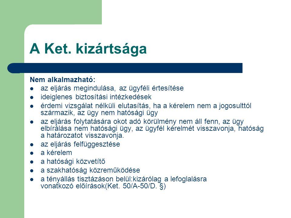 A Ket. kizártsága Nem alkalmazható: