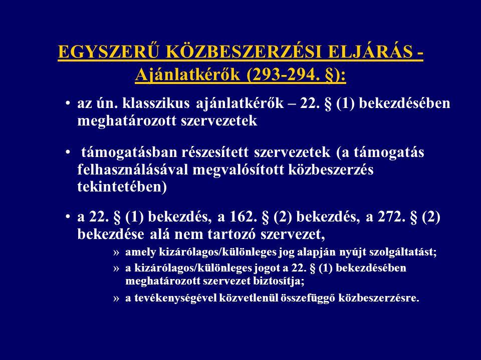 EGYSZERŰ KÖZBESZERZÉSI ELJÁRÁS - Ajánlatkérők (293-294. §):