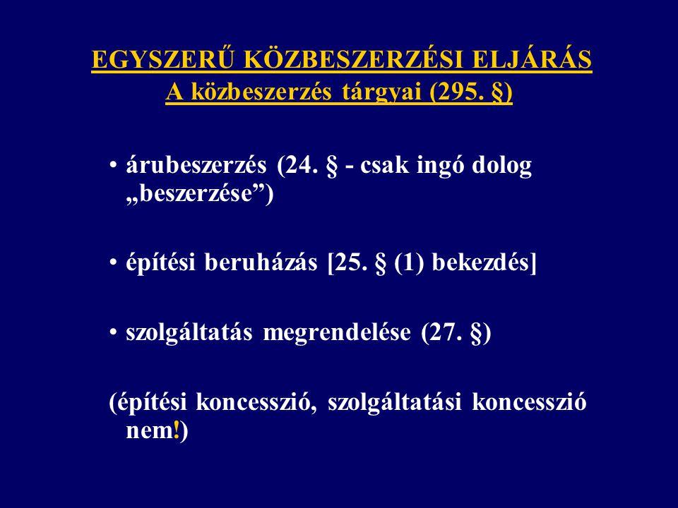 EGYSZERŰ KÖZBESZERZÉSI ELJÁRÁS A közbeszerzés tárgyai (295. §)