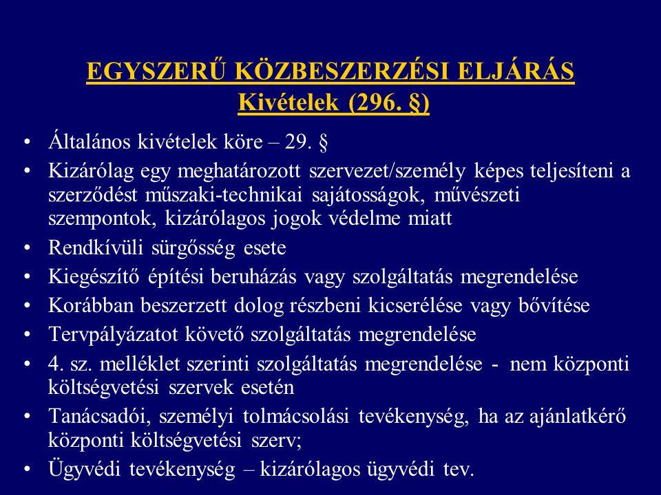 EGYSZERŰ KÖZBESZERZÉSI ELJÁRÁS Kivételek (296. §)