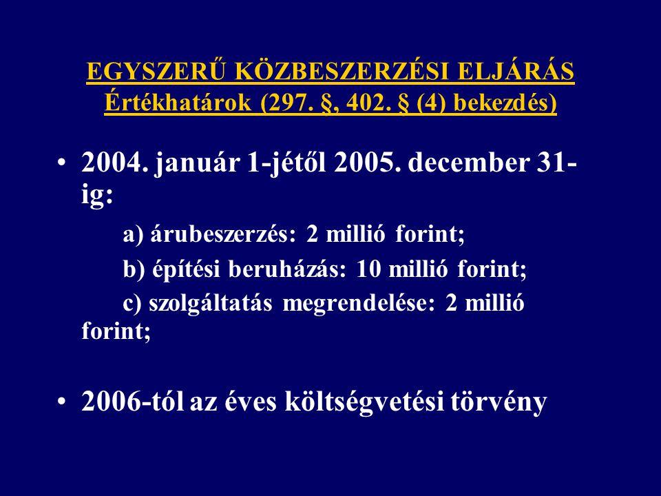 2004. január 1-jétől 2005. december 31-ig:
