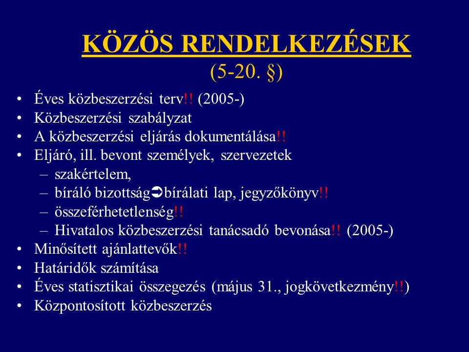 KÖZÖS RENDELKEZÉSEK (5-20. §)