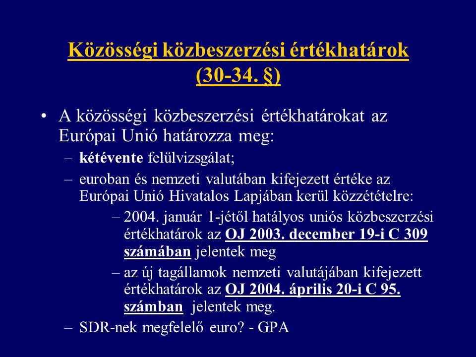Közösségi közbeszerzési értékhatárok (30-34. §)