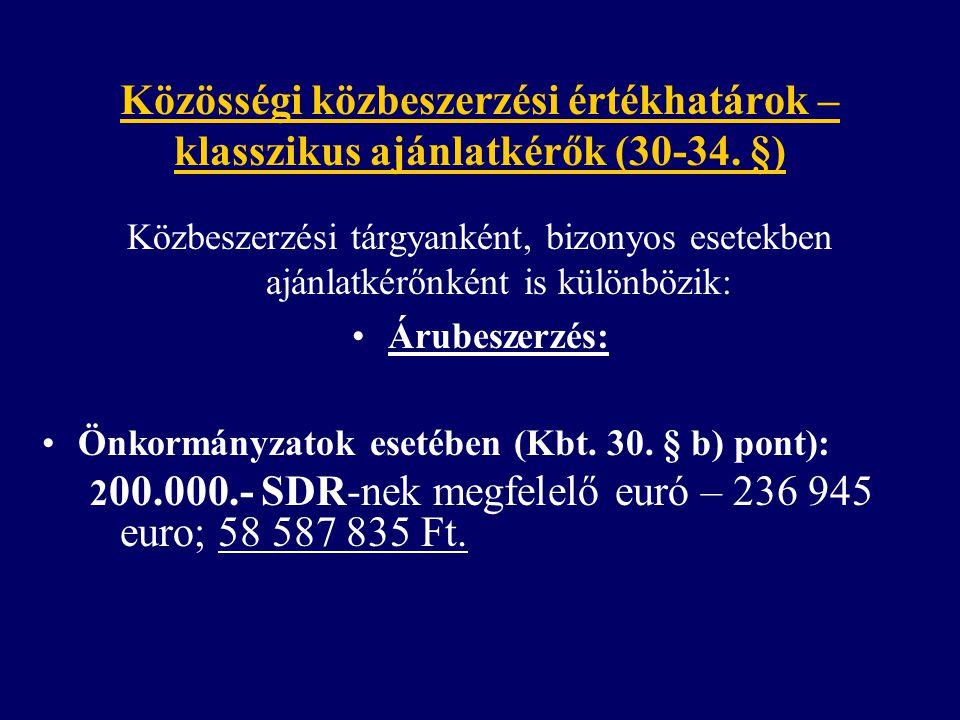 Közösségi közbeszerzési értékhatárok – klasszikus ajánlatkérők (30-34