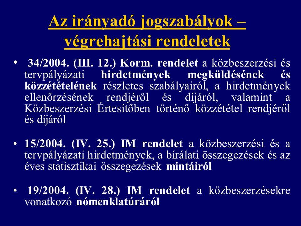 Az irányadó jogszabályok – végrehajtási rendeletek