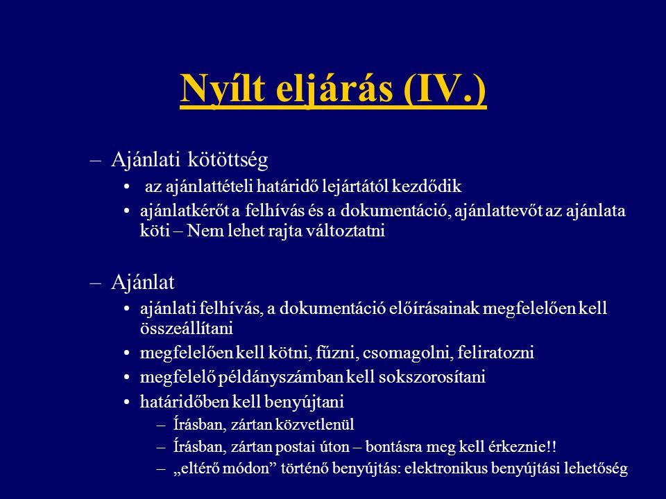 Nyílt eljárás (IV.) Ajánlati kötöttség Ajánlat