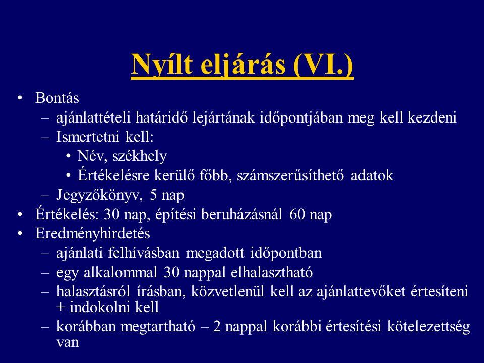 Nyílt eljárás (VI.) Bontás