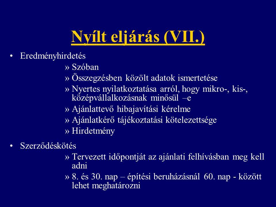 Nyílt eljárás (VII.) Eredményhirdetés Szóban