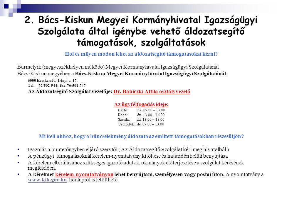 2. Bács-Kiskun Megyei Kormányhivatal Igazságügyi Szolgálata által igénybe vehető áldozatsegítő támogatások, szolgáltatások