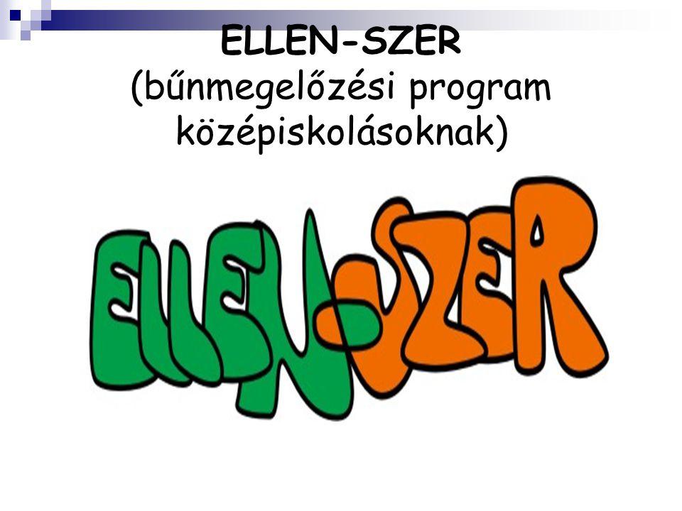 ELLEN-SZER (bűnmegelőzési program középiskolásoknak)