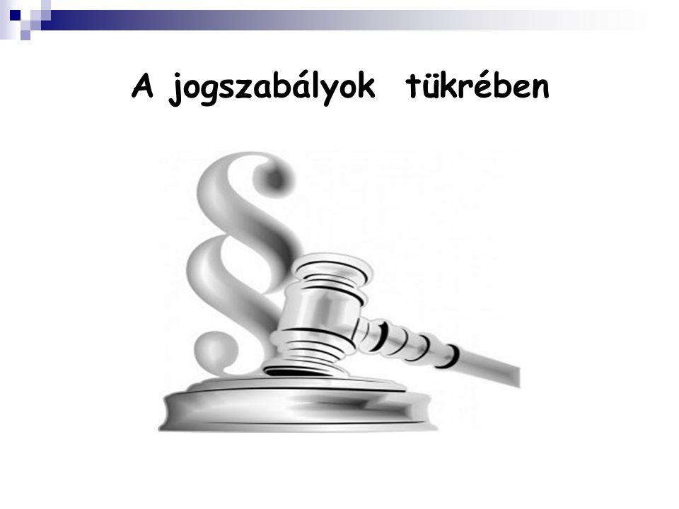 A jogszabályok tükrében