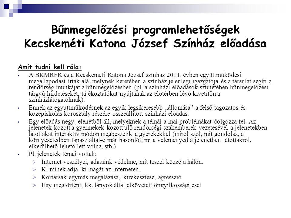 Bűnmegelőzési programlehetőségek Kecskeméti Katona József Színház előadása