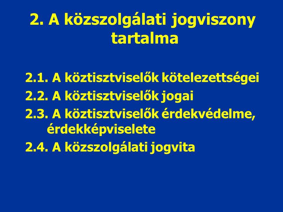 2. A közszolgálati jogviszony tartalma