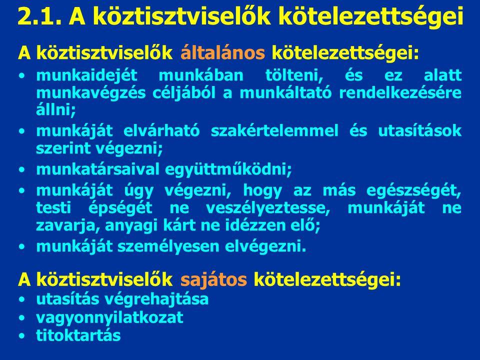 2.1. A köztisztviselők kötelezettségei