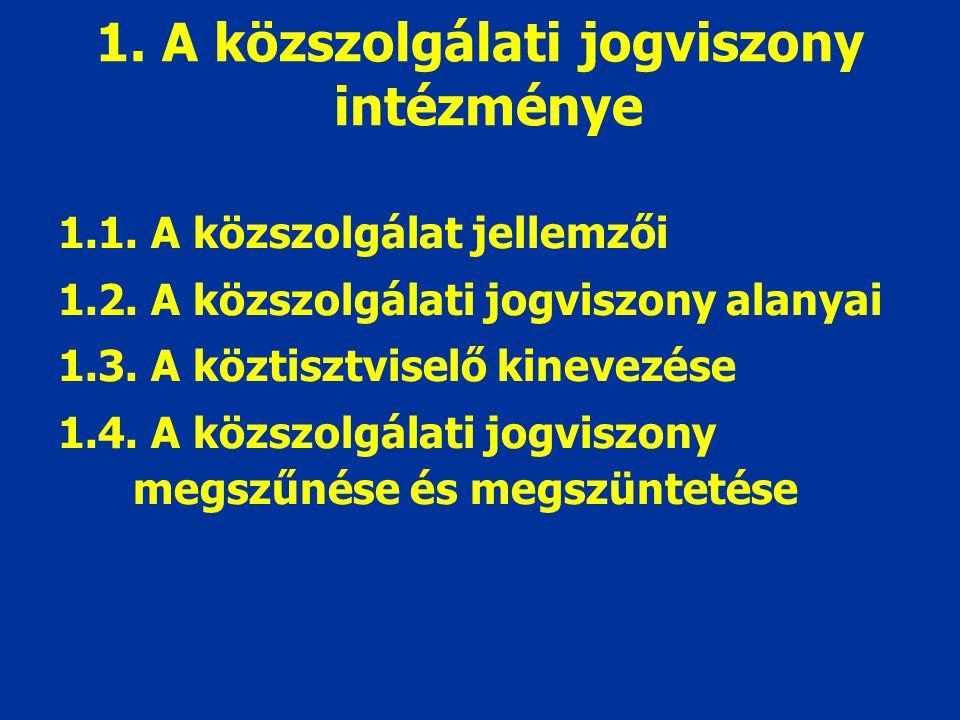 1. A közszolgálati jogviszony intézménye
