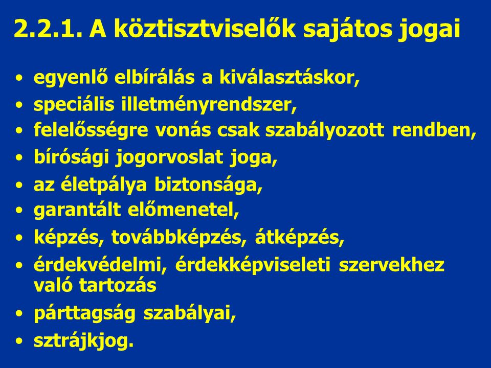 2.2.1. A köztisztviselők sajátos jogai