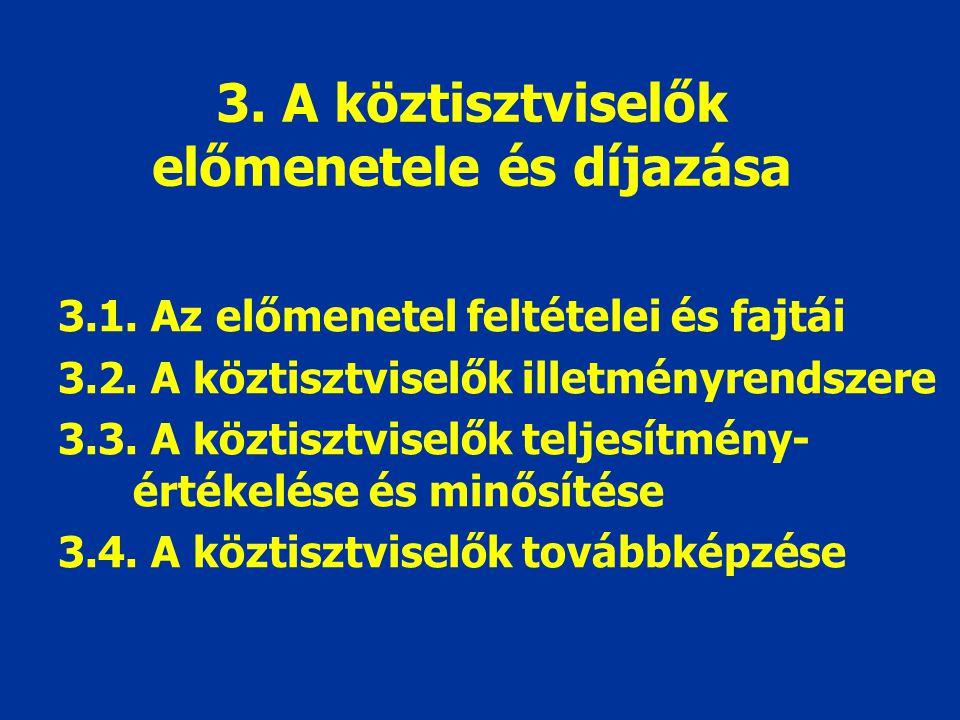 3. A köztisztviselők előmenetele és díjazása