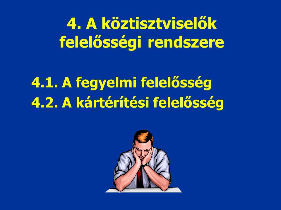 4. A köztisztviselők felelősségi rendszere