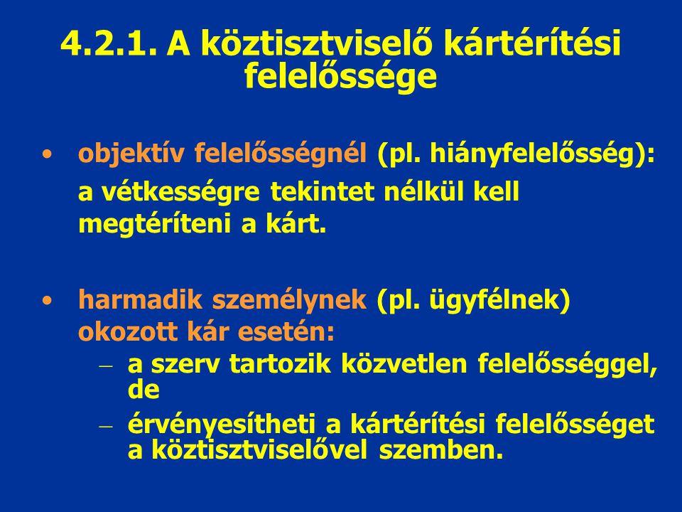 4.2.1. A köztisztviselő kártérítési felelőssége