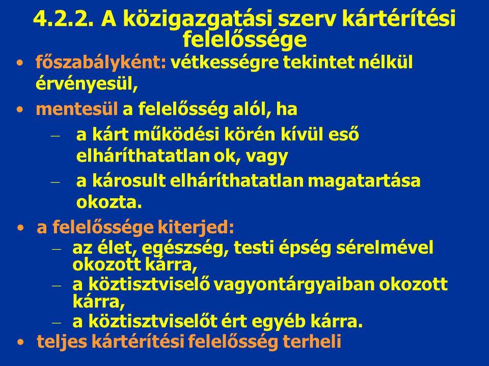 4.2.2. A közigazgatási szerv kártérítési felelőssége