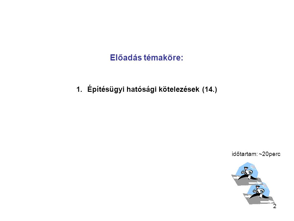 Építésügyi hatósági kötelezések (14.)