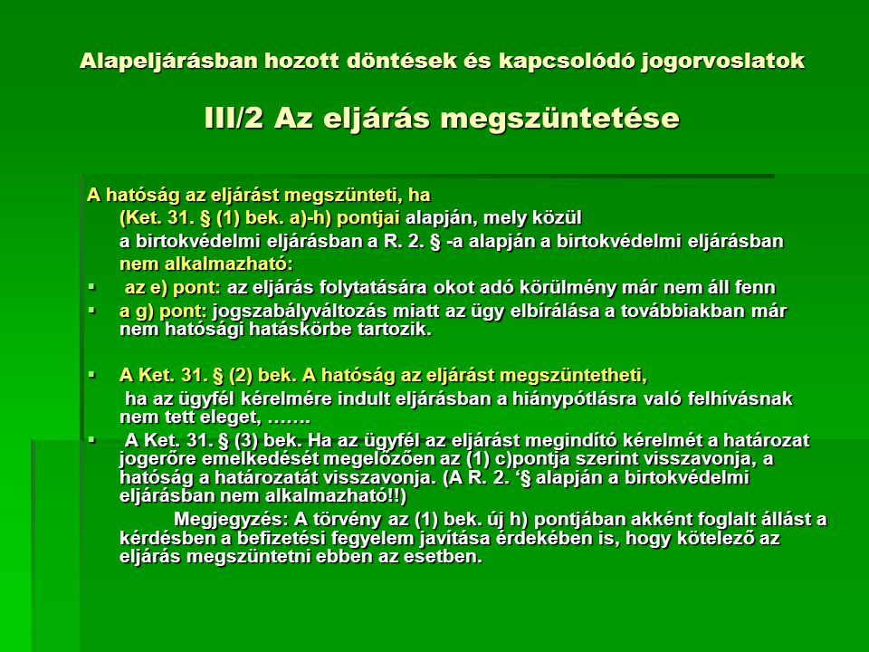 Alapeljárásban hozott döntések és kapcsolódó jogorvoslatok III/2 Az eljárás megszüntetése