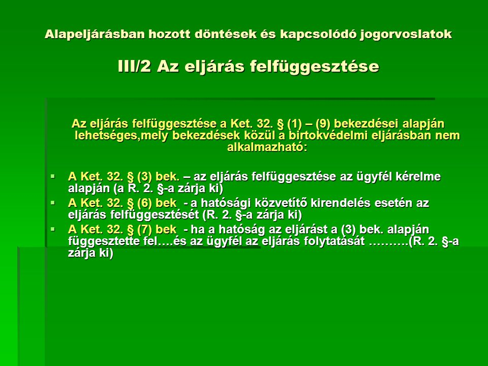 Alapeljárásban hozott döntések és kapcsolódó jogorvoslatok III/2 Az eljárás felfüggesztése