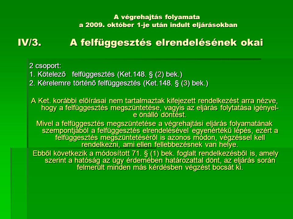 1. Kötelező felfüggesztés (Ket.148. § (2) bek.)