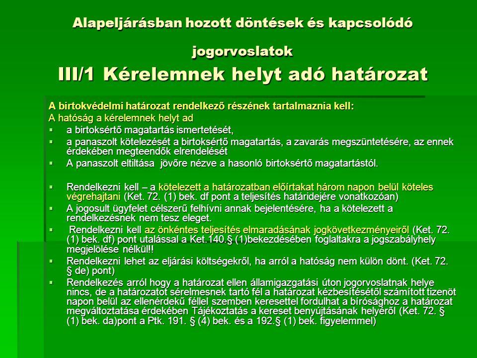 Alapeljárásban hozott döntések és kapcsolódó jogorvoslatok III/1 Kérelemnek helyt adó határozat