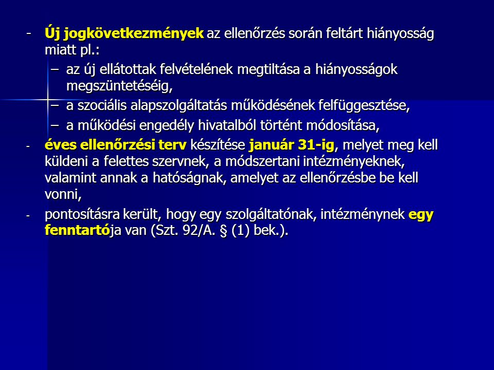 - Új jogkövetkezmények az ellenőrzés során feltárt hiányosság miatt pl.: