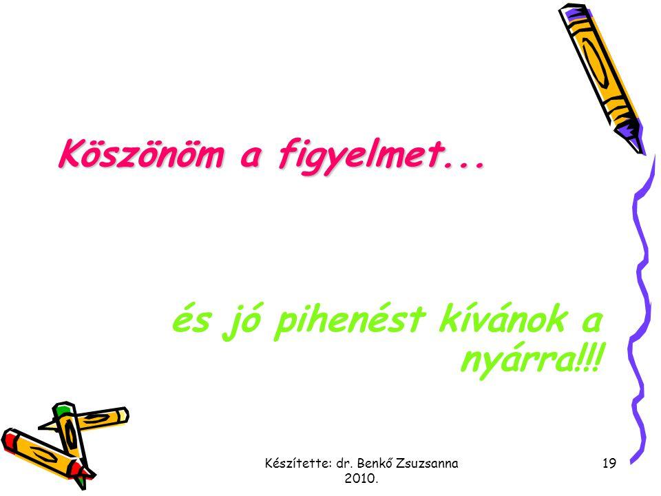Készítette: dr. Benkő Zsuzsanna 2010.