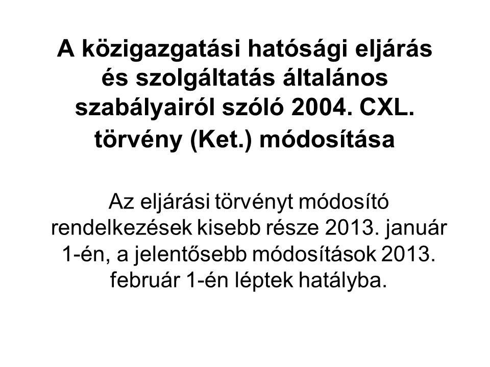 A közigazgatási hatósági eljárás és szolgáltatás általános szabályairól szóló 2004. CXL. törvény (Ket.) módosítása