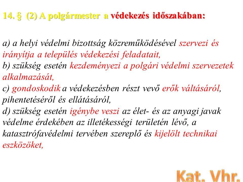 Kat. Vhr. 14. § (2) A polgármester a védekezés időszakában: