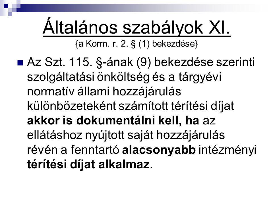 Általános szabályok XI. {a Korm. r. 2. § (1) bekezdése}