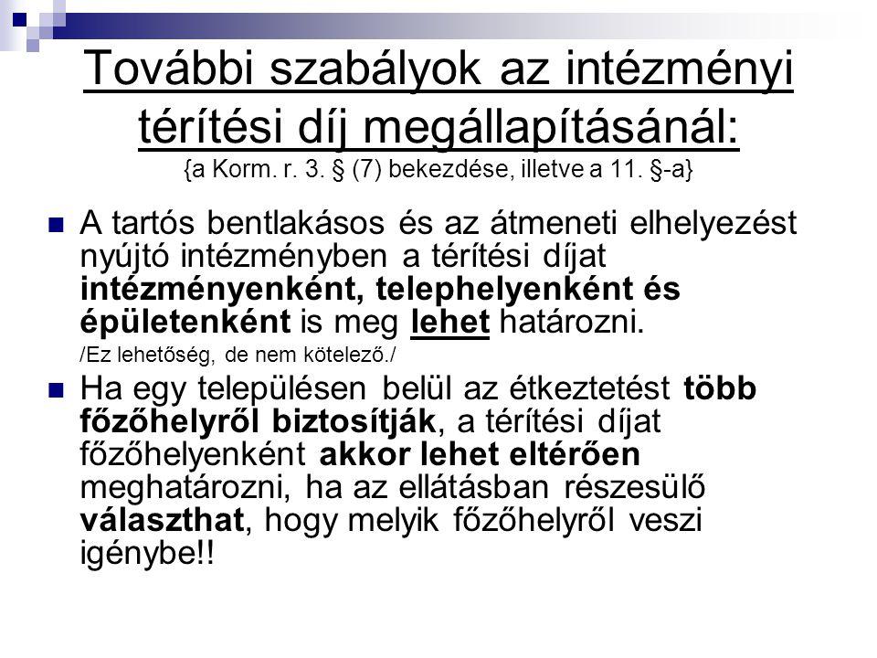 További szabályok az intézményi térítési díj megállapításánál: {a Korm