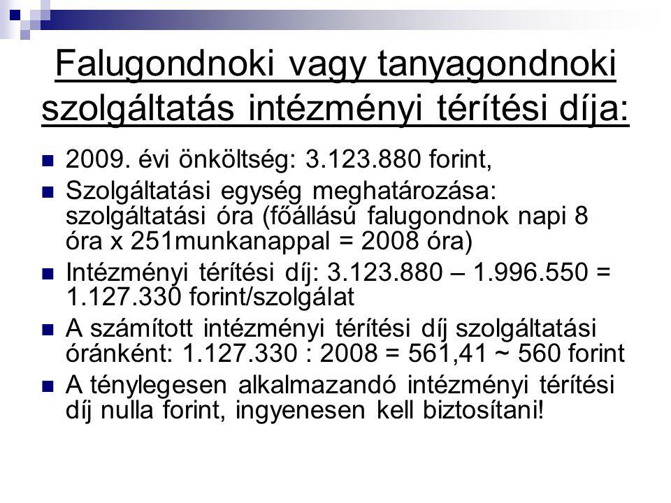 Falugondnoki vagy tanyagondnoki szolgáltatás intézményi térítési díja: