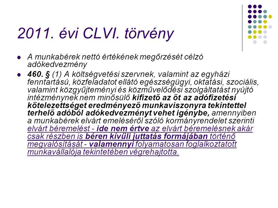 2011. évi CLVI. törvény A munkabérek nettó értékének megőrzését célzó adókedvezmény.