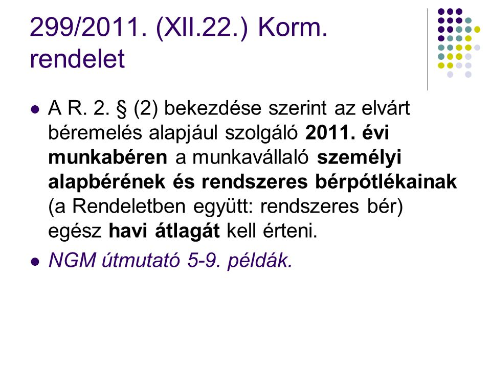 299/2011. (XII.22.) Korm. rendelet