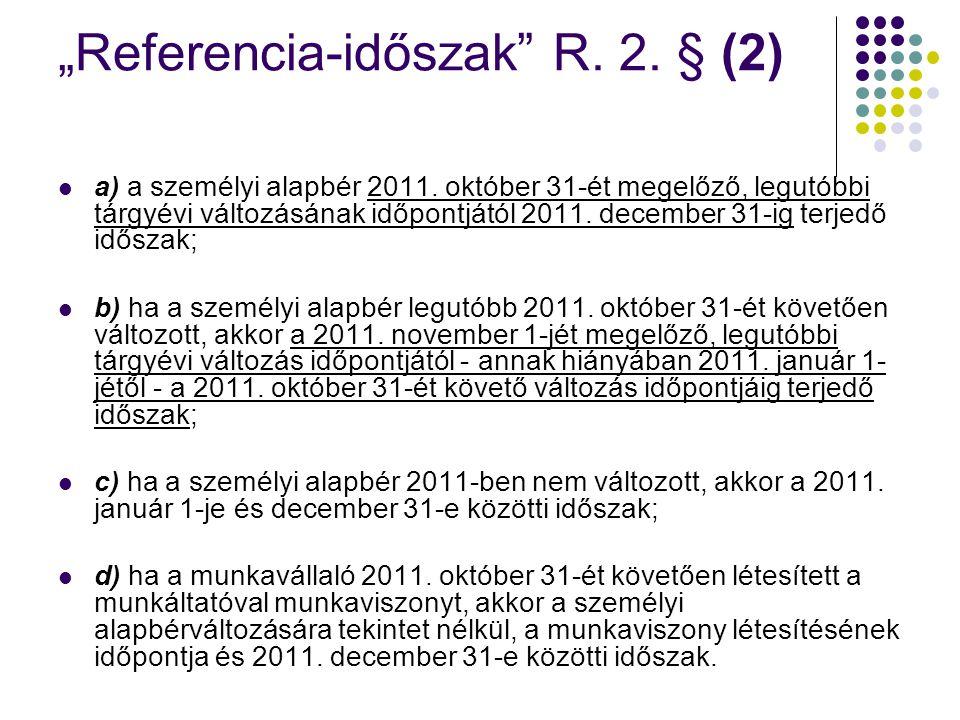 """Referencia-időszak R. 2. § (2)"