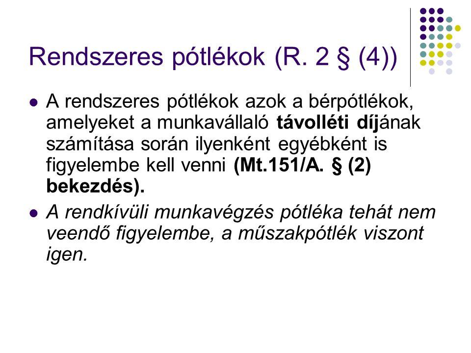 Rendszeres pótlékok (R. 2 § (4))