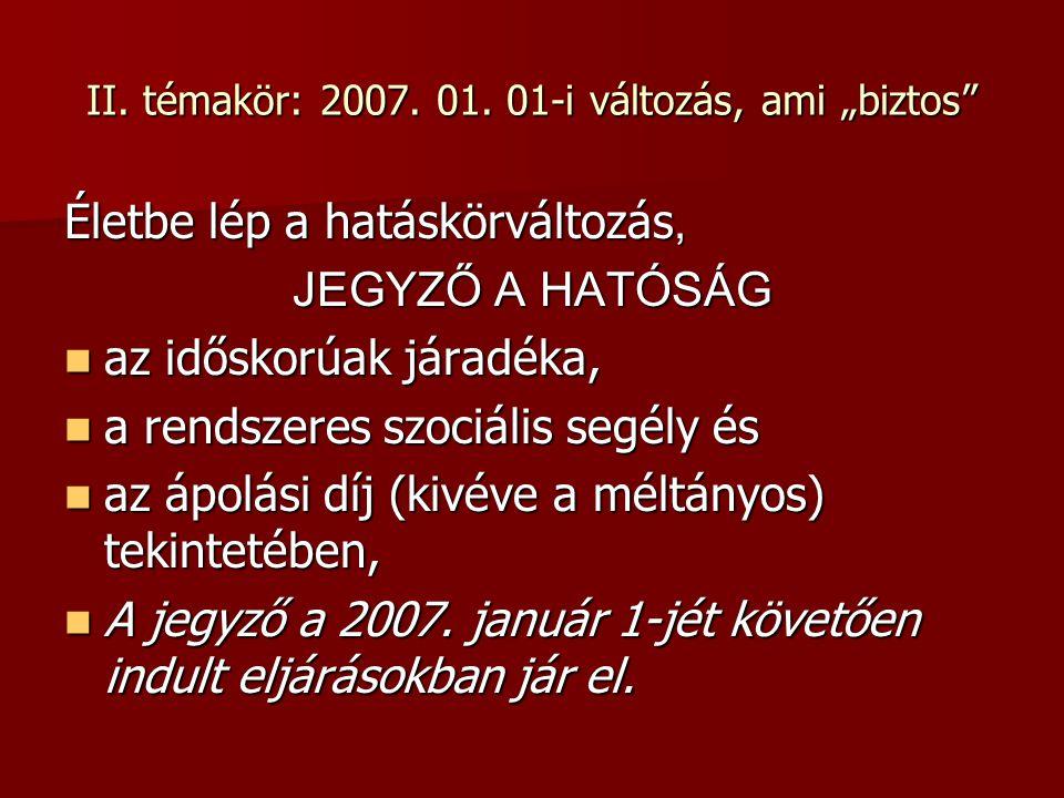 """II. témakör: 2007. 01. 01-i változás, ami """"biztos"""