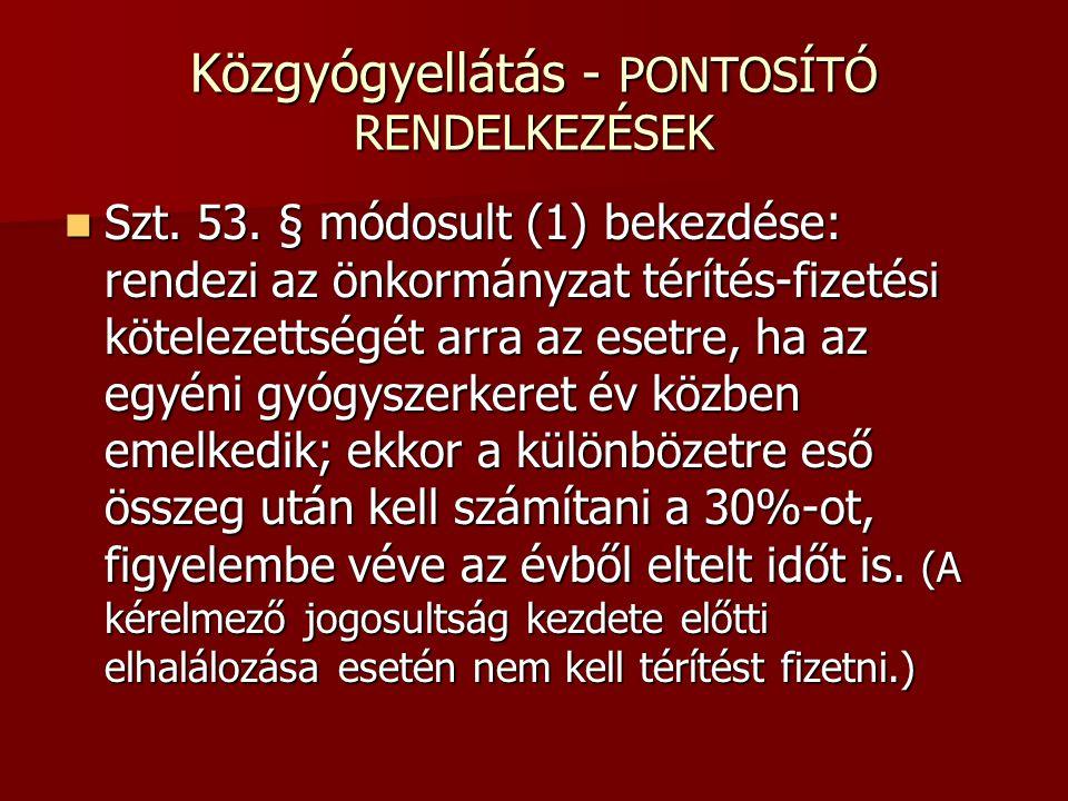 Közgyógyellátás - PONTOSÍTÓ RENDELKEZÉSEK