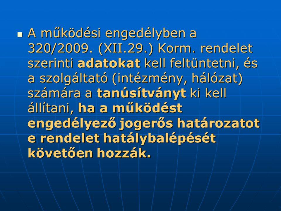 A működési engedélyben a 320/2009. (XII. 29. ) Korm