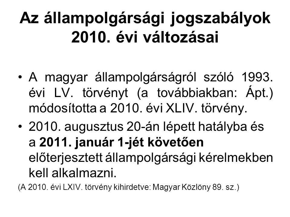 Az állampolgársági jogszabályok 2010. évi változásai
