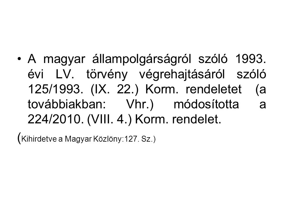 A magyar állampolgárságról szóló 1993. évi LV